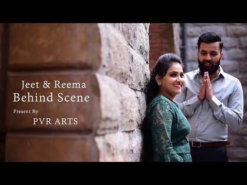 Making Of Pre Wedding | Jeet & Reema | By PVR ARTS