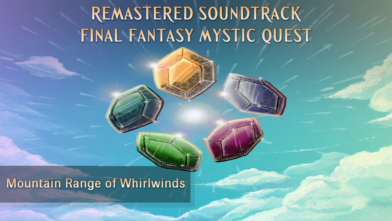 Remastered Soundtrack: Final Fantasy Mystic Quest: 20 Mountain Range of Whirlwinds #1