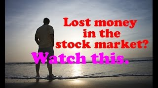 If you lost money in the stock market, please watch this. // Lost money in stocks Lost money trading