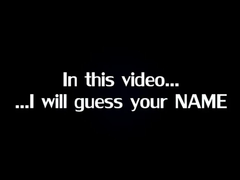 I Will Guess Your Name!!!! | Latest 2017 | MAGIC Illusion...
