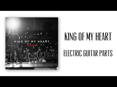 King of My Heart - Kutless (Electric Guitar Parts)
