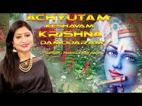 A Soulful Krishna Bhajan - Achyutam Keshavam ଅଚ୍ୟୁତଂ କେଶବଂ By Namita Agrawal