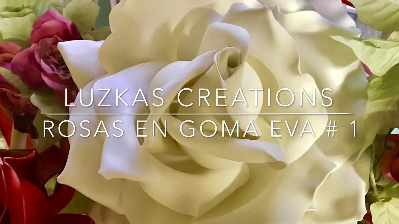 ROSAS EN GOMA EVA# 1/FOAMY/LUZKASCREATIONS - YouTube