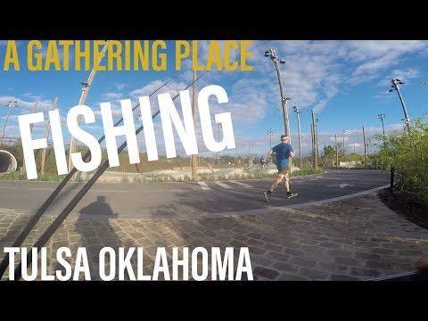 A Gathering Place Tulsa,OK - Catches Big FISH! (WATCH TIL THE END)