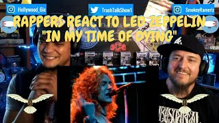 """Rappers React To Led Zeppelin """"In My Time Of Dying""""!!!"""