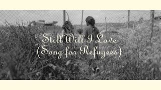 Still Will I Love You [Song for Refugees] (Official Audio)- Sean Feucht | WILD