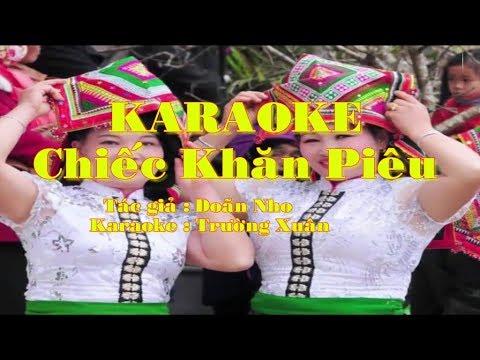 Karaoke Chiếc Khăn Piêu (Beat mới rễ hát -Tone Nam)