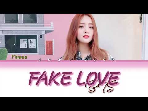 How Would MINNIE (G) - IDLE Sing ' FAKE LOVE ' By BTS (Acoustic English Cover)