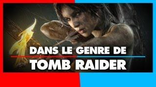 3 jeux dans le genre de Tomb Raider