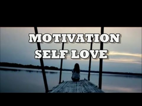 SELF LOVE – Motivational Video