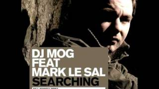 DJ Mog Feat Mark Le Sal - Searching (Paul Kennedy Remix)