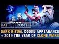 Dark Ritual Dooku + Devs Confirm 2019 Year of Clone Wars Content   Battlefront Update