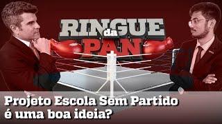 RINGUE DA PAN #3 - PROJETO ESCOLA SEM PARTIDO É UMA BOA IDEIA?