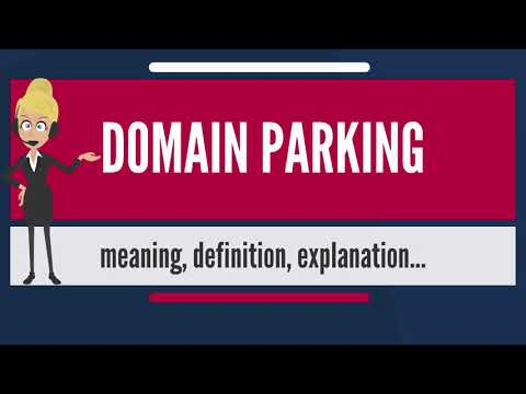 What is DOMAIN PARKING? What does DOMAIN PARKING mean? DOMAI
