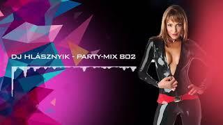 Dj Hlásznyik - Party-mix #802 [Deep, House, Vocal House, Club, Minimal, Minimal techno mix]
