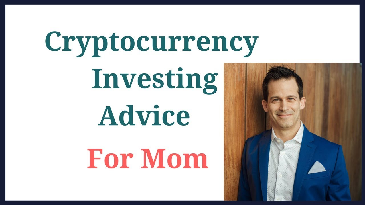 Cryptocurrency Investing advice for Mom - How beginners ...