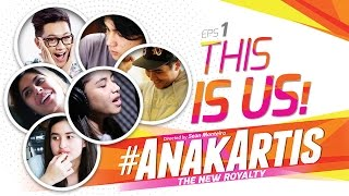 Anak Artis Webseries | This Is Us! | Ep. 1