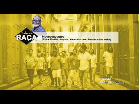 Inconsequentes - Serginho Madureira Part.: João Martins - Festa Da Raça