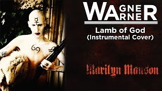 Marilyn Manson - Lamb of God (instrumental cover)