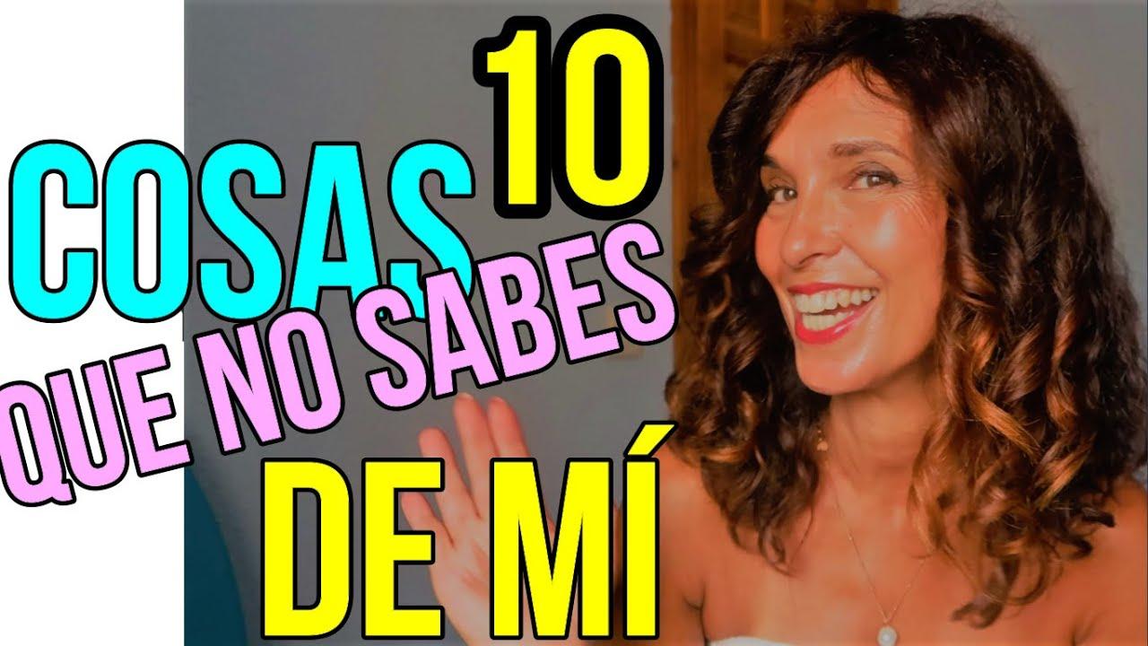 10 COSAS QUE NO SABES DE MI (STORY TIME)