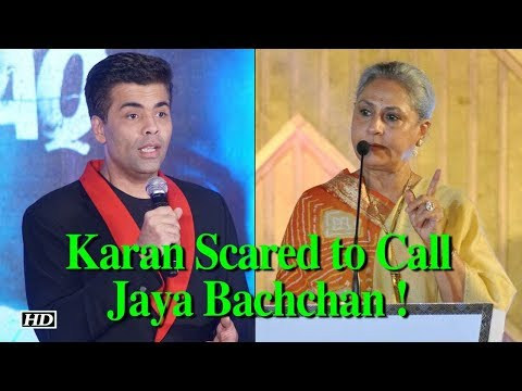 Karan Johar Scared to Call Jaya Bachchan ! But Why?