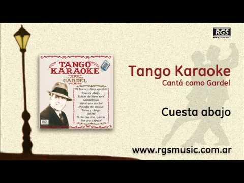 Tango Karaoke - Cantá como Gardel - Cuesta abajo