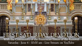 First Saturday Devotion with the Community of the Franciscan Sisters of the Renewal