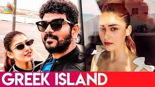 Nayanthara's Romantic Vacation   Vignesh Shivan I Hot Tamil Cinema News