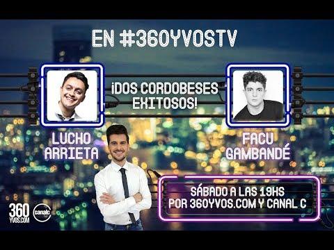 #360yvosTV: Diego Ramos, Facu Gambandé y Lucho Arrieta