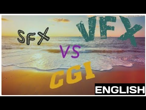 Difference between SFX , VFX and CGI