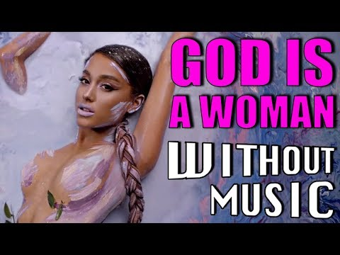ARIANA GRANDE - God Is A Woman (#WITHOUTMUSIC Parody)