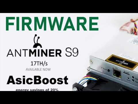 Video Review Firmware Asic Antminer S9, S9i, S9j, Asicboost 15th, 16th, 17th, 18th, 20th