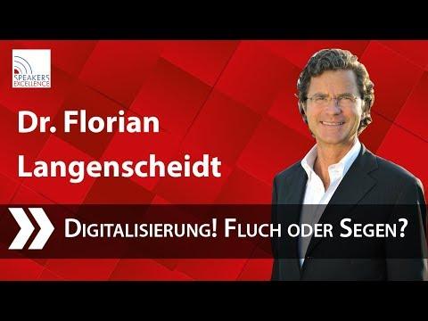 Florian Langenscheidt - Digitalisierung! Fluch oder Segen?
