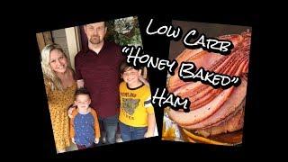 Low Carb Honey Baked Ham Recipe / Easy Keto Family Meals