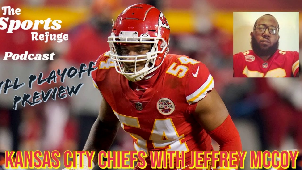 The Sports Refuge Podcast: 2021 NFL Playoff Preview: Kansas City Chiefs with Jeffrey McCoy
