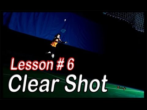 Badminton Lesson 6  Clear Shot