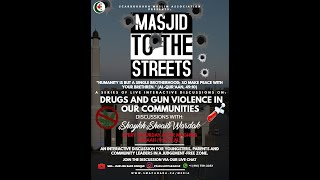Masjid to The Streets | Drugs and Gun Violence Discussion | Week 27 | Thurs. 14/01/21