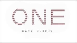 Hank Murphy - Overwhelmed