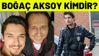 Boğaç Aksoy Kimdir , Kaç Yaşında ?
