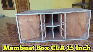 Membuat Box CLA 215 Untuk Speaker 15 Inch