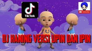 DJ HENING LAGU DAYAK VERSI UPIN&IPIN (FULL BASS REMIX)