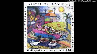 Watch Mental As Anything Lets Go To Paradise video