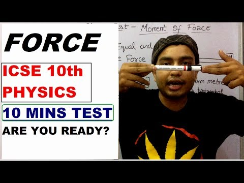 FORCE  ICSE  10th PHYSICS :MOMENT OF FORCE : IMPORTANT
