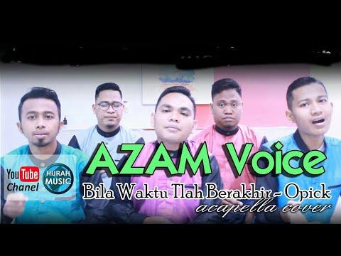 Bila Waktu Tlah Berakhir - Opick (cover by Azam Voice) - Music Video Official