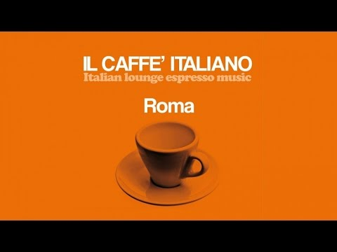 Top Lounge Chillout Mix - Wonderful Italian Music(HQ) Caffè Italiano Roma