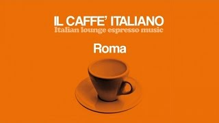 Top Lounge Chillout Mix - Caffè Italiano Roma