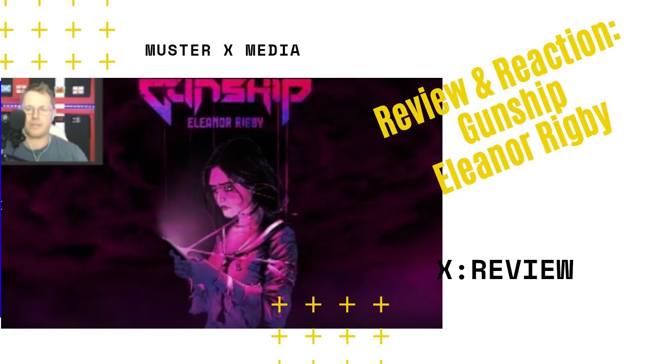 Review and Reaction: Gunship - Eleonor Rigby