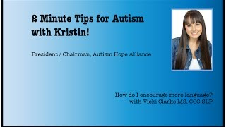 2 Minute Tips for Autism: How do I encourage more language? (SLP)