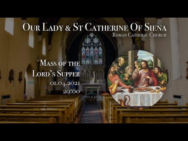 Mass of the Lord's Supper 2021 - Fr Javier Ruiz-Ortiz Church of Our Lady and St Catherine of Siena