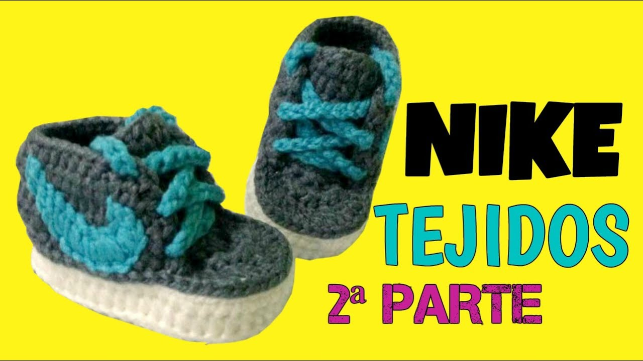 Zapatitos Nike tejidos a Crochet talla 3 6 meses | parte 12